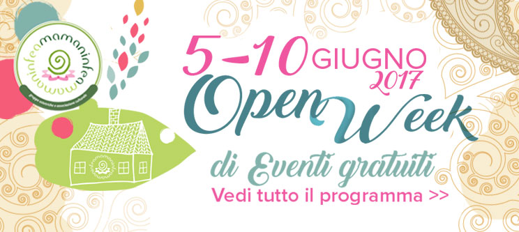 open-week-5-10-giugno 2017 nascere che festa mamaninfea